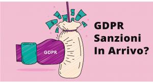 GDPR - Sanzioni in Arrivo